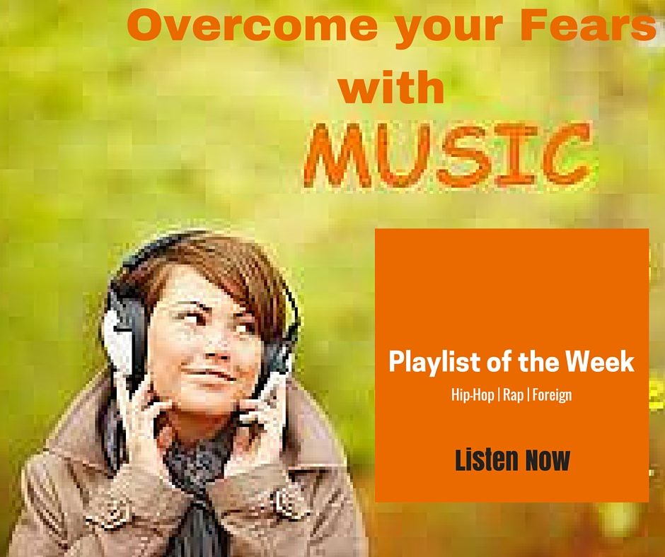 Playlist of the Week – Overcoming Fear Music