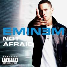Not Afraid by Eminem