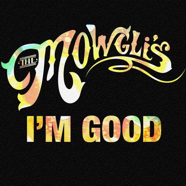 I'm Good by The Mowgli's