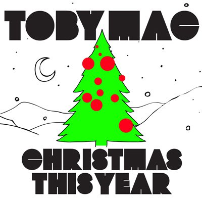Christmas This Year by TobyMac
