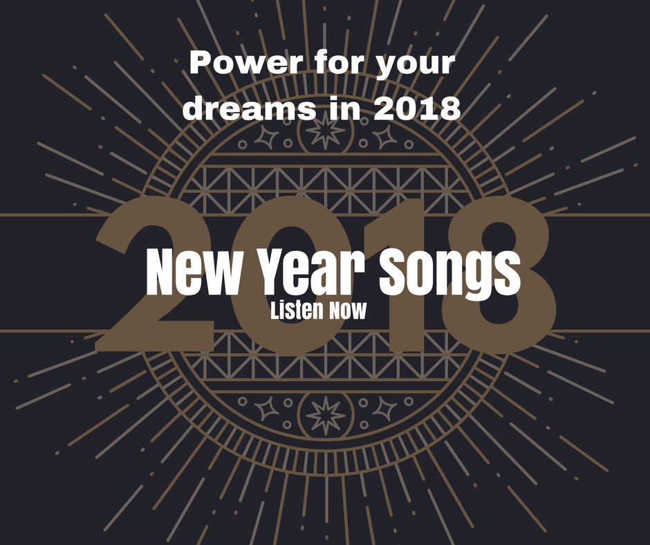 New Year Songs That Can Power Your Dreams in 2018